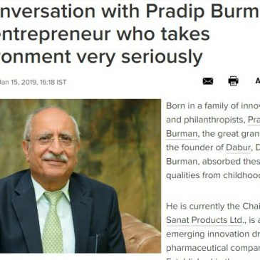 In conversation with Pradip Burman – the entrepreneur who takes environment very seriously